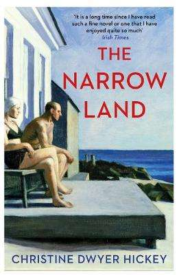 Cover of The Narrow Land - Christine Dwyer Hickey - 9781786496744