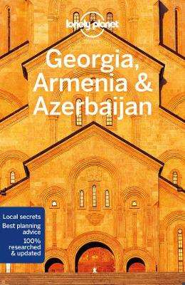 Cover of Lonely Planet Georgia, Armenia & Azerbaijan - Lonely Planet - 9781786575999