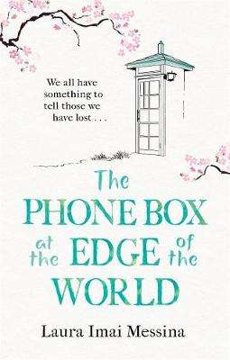 Cover of The Phone Box at the Edge of the World - Laura Imai Messina - 9781786580405