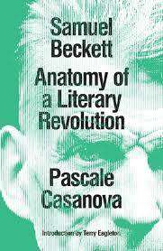 Cover of Samuel Beckett: Anatomy of a Literary Revolution - Pascale Casanova - 9781786635693