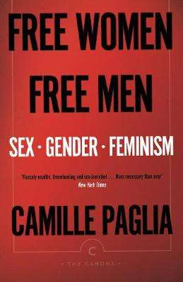 Cover of Free Women, Free Men: Sex, Gender, Feminism - Camille Paglia - 9781786892188