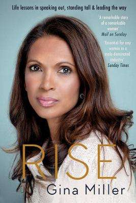 Cover of Rise: Life Lessons in Speaking Out, Standing Tall & Leading the Way - Gina Miller - 9781786892911