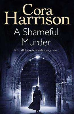 Cover of A Shameful Murder - Cora Harrison - 9781786894984