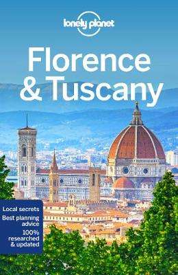 Cover of Lonely Planet Florence & Tuscany 11th edition - Lonely Planet - 9781787014152