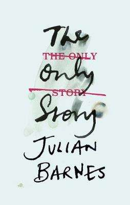 Cover of Only Story - Julian Barnes - 9781787330696