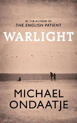 Cover of Warlight - Michael Ondaatje - 9781787330726