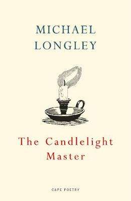Cover of The Candlelight Master - Michael Longley - 9781787332034