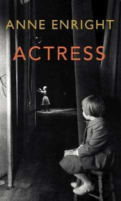 Cover of Actress - Anne Enright - 9781787332072