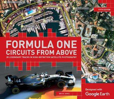 Cover of Formula One Circuits From Above: 28 Legendary Tracks in High-Definition Satellit - Bruce Jones - 9781787394216