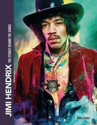Cover of Jimi Hendrix: The Stories Behind the Songs - David Stubbs - 9781787394346