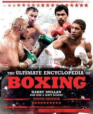 Cover of The Ultimate Encyclopedia of Boxing - Harry Mullan - 9781787395114