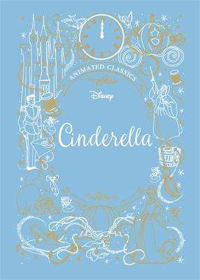 Cover of Cinderella (Disney Animated Classics) - 9781787415423