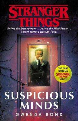 Cover of Stranger Things: Suspicious Minds - Gwenda Bond - 9781787462021