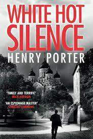 Cover of White Hot Silence - Henry Porter - 9781787470842