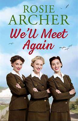 Cover of We'll Meet Again: The Bluebird Girls 2 - Rosie Archer - 9781787474048