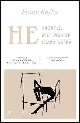 Cover of He: Shorter Writings of Franz Kafka  (riverrun editions) - Franz Kafka - 9781787478213