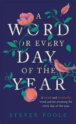 Cover of A Word for Every Day of the Year - Steven Poole - 9781787478589