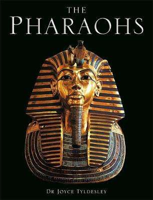 Cover of The Pharaohs - Joyce Tyldesley - 9781787479005