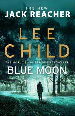 Cover of Blue Moon - Lee Child - 9781787630277