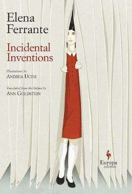 Cover of Incidental Inventions - Elena Ferrante - 9781787701908