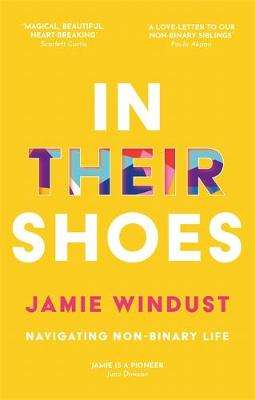 Cover of In Their Shoes: Navigating Non-Binary Life - Jamie Windust - 9781787752429