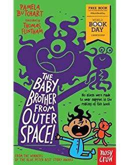 Cover of The Baby Brother From Outer Space! World Book Day 2018 - Pamela Butchart - 9781788001182