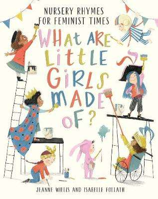 Cover of What Are Little Girls Made of? - Jeanne Willis - 9781788004466