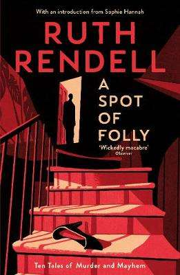 Cover of A Spot of Folly: Ten Tales of Murder and Mayhem - Ruth Rendell - 9781788160155