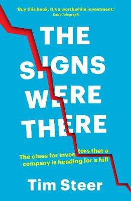 Cover of The Signs Were There: The clues for investors that a company is heading for a fa - Tim Steer - 9781788160810