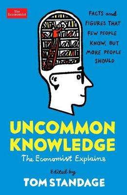 Cover of Uncommon Knowledge: Extraordinary Things That Few People Know - Tom Standage - 9781788163323