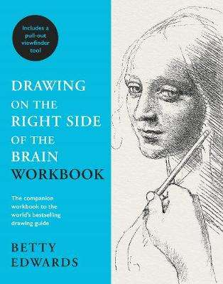 Cover of Drawing on the Right Side of the Brain Workbook - Betty Edwards - 9781788163668