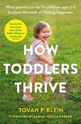 Cover of How Toddlers Thrive - Tovah P Klein - 9781788165501