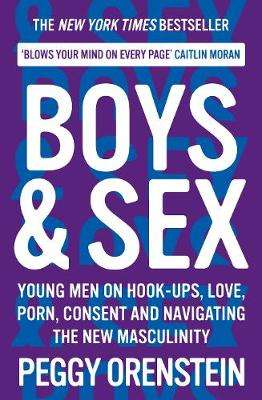 Cover of Boys & Sex - Peggy Orenstein - 9781788166560