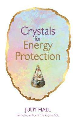 Cover of Crystals for Energy Protection - Judy Hall - 9781788173599