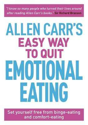 Cover of Allen Carr's Easy Way to Quit Emotional Eating: Set yourself free from binge-eat - Allen Carr - 9781788280297
