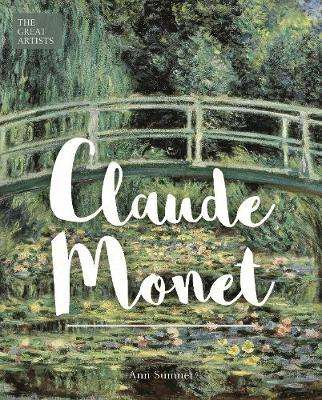 Cover of THE GREAT ARTISTS: CLAUDE MONET - Ann Sumner - 9781788285667