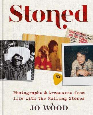 Cover of Stoned: Photographs and treasures from life with the Rolling Stones - Jo Wood - 9781788401494