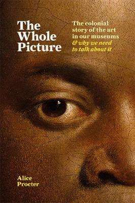 Cover of The Whole Picture - Alice Procter - 9781788401555