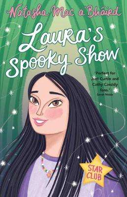 Cover of Laura's Spooky Show - Natasha Mac a'Bhaird - 9781788460996