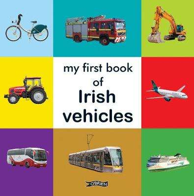 Cover of My First Book of Irish Vehicles - 9781788491266