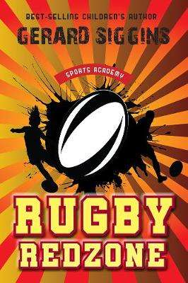 Cover of Rugby Redzone: Sports Academy Book 2 - Gerard Siggins - 9781788491419