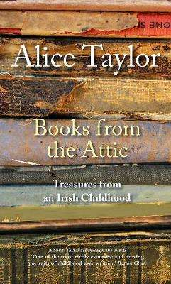 Cover of Books from the Attic - Alice Taylor - 9781788492140