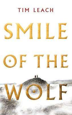 Cover of Smile of the Wolf - Tim Leach - 9781788544115