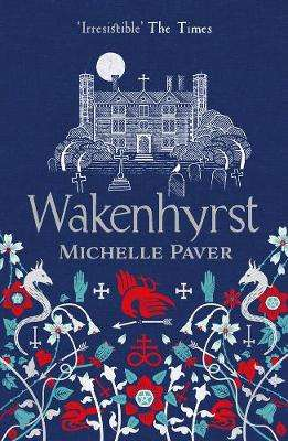 Cover of Wakenhyrst - Michelle Paver - 9781788549578