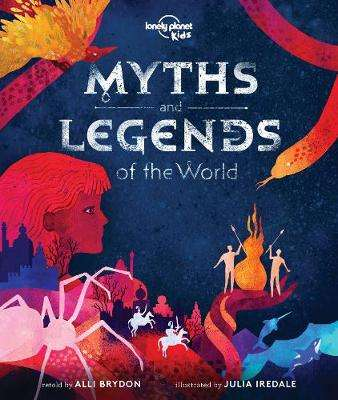 Cover of Myths and Legends of the World - Lonely Planet Kids - 9781788683074