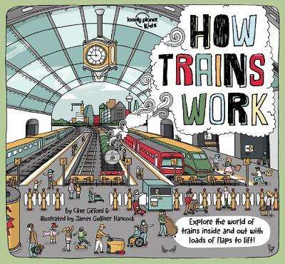 Cover of How Trains Work - Lonely Planet Kids - 9781788683272