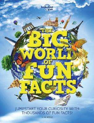 Cover of The Big World of Fun Facts - Lonely Planet Kids - 9781788683326