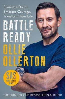 Cover of Battle Ready: Eliminate Doubt, Embrace Courage, Transform Your Life - Ollie Ollerton - 9781788703376