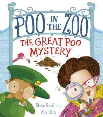 Cover of Poo in the Zoo: The Great Poo Mystery - Steve Smallman - 9781788816762