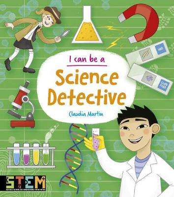 Cover of I Can Be a Science Detective - Anna Claybourne - 9781788884969